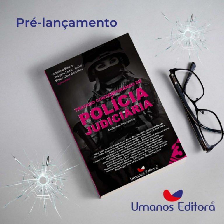 """Lançamento do livro: """"TRATADO CONTEMPORÂNEO DE POLÍCIA JUDICIÁRIA: Mulheres delegadas – Vol. 3"""""""